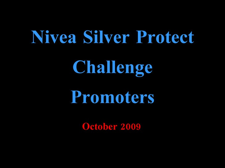 Nivea Silver Protect Challenge Promoters October 2009