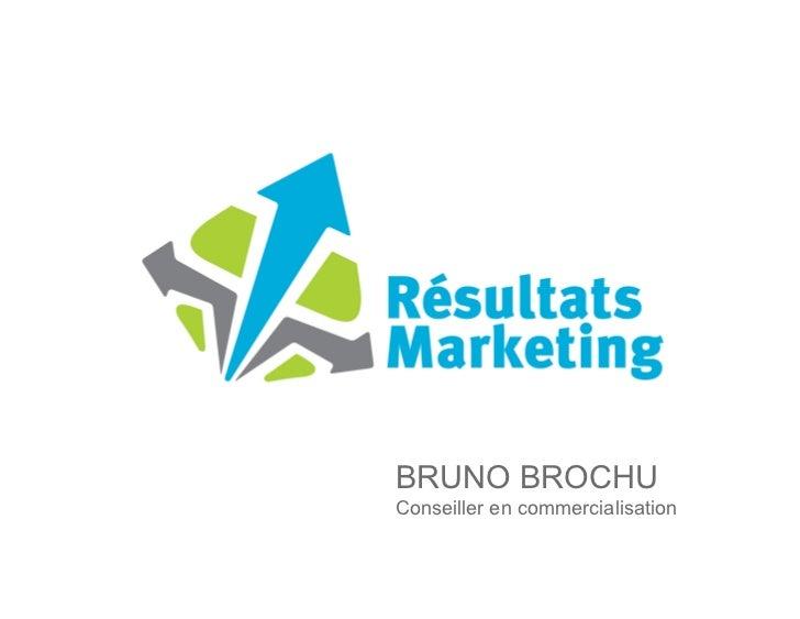 BRUNO BROCHUConseiller en commercialisation