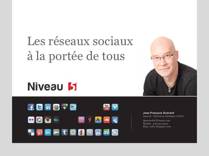 Les réseaux sociauxà la portée de tous                      Jean-François Guérard                      Associé - Directeur...