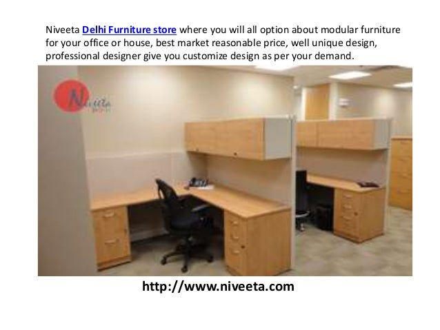 Niveeta Delhi Furniture Store Where You Will All Option About Modular For Your Office Or