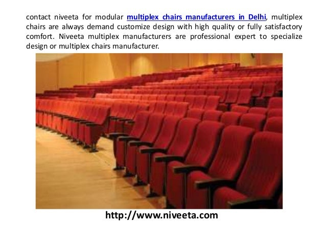 Contact Niveeta For Modular Multiplex Chairs Manufacturers In Delhi Are Always Demand Customize