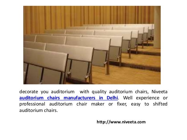 3 Decorate You Auditorium With Quality Chairs Niveeta Manufacturers In Delhi Well Experience Or Professional