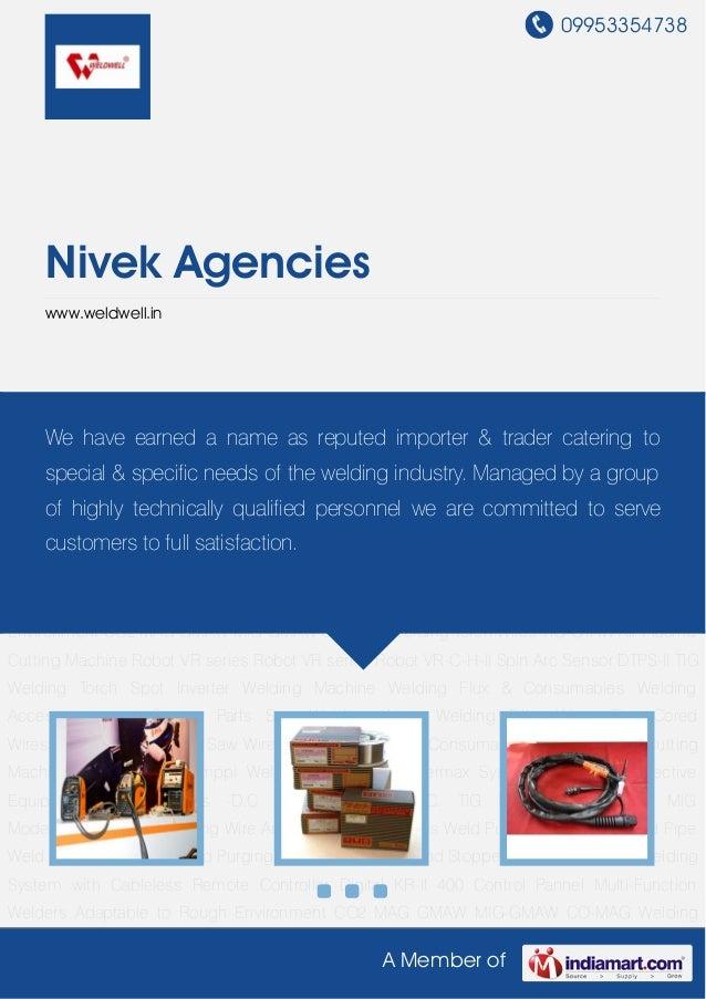 09953354738A Member ofNivek Agencieswww.weldwell.inWelding Machine Welding Flux & Consumables Welding Accessories and Spar...