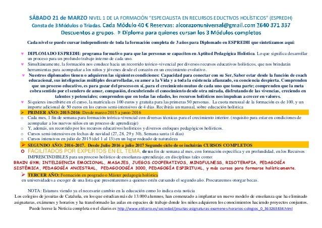 """SÁBADO 21 de MARZO NIVEL 1 DE LA FORMACIÓN """"ESPECIALISTA EN RECURSOS EDUCTIVOS HOLÍSTICOS"""" (ESPREDH) Consta de 3 Módulos o..."""
