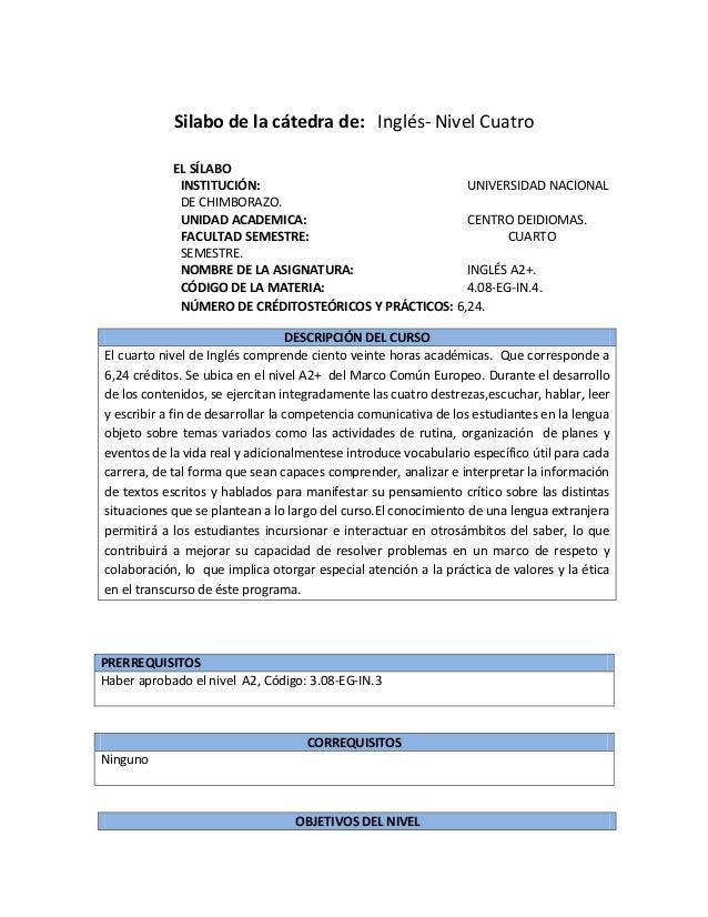 Silabo de la cátedra de: Inglés- Nivel CuatroEL SÍLABOINSTITUCIÓN: UNIVERSIDAD NACIONALDE CHIMBORAZO.UNIDAD ACADEMICA: CEN...