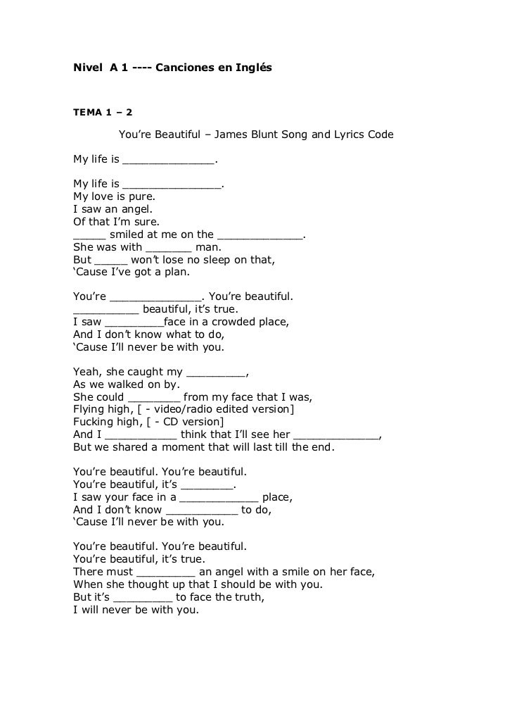 Nivel A 1 ---- Canciones en InglésTEMA 1 – 2        You're Beautiful – James Blunt Song and Lyrics CodeMy life is ________...