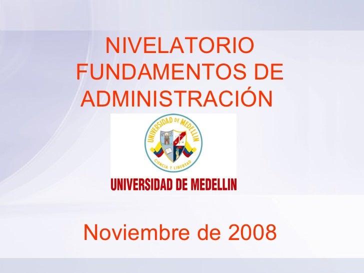 NIVELATORIO FUNDAMENTOS DE ADMINISTRACIÓN  Noviembre de 2008