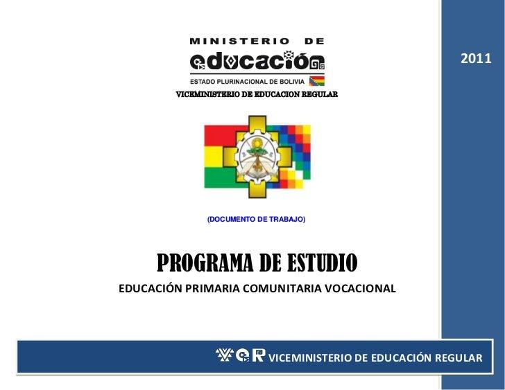 2011        VICEMINISTERIO DE EDUCACION REGULAR              (DOCUMENTO DE TRABAJO)     PROGRAMA DE ESTUDIOEDUCACIÓN PRIMA...