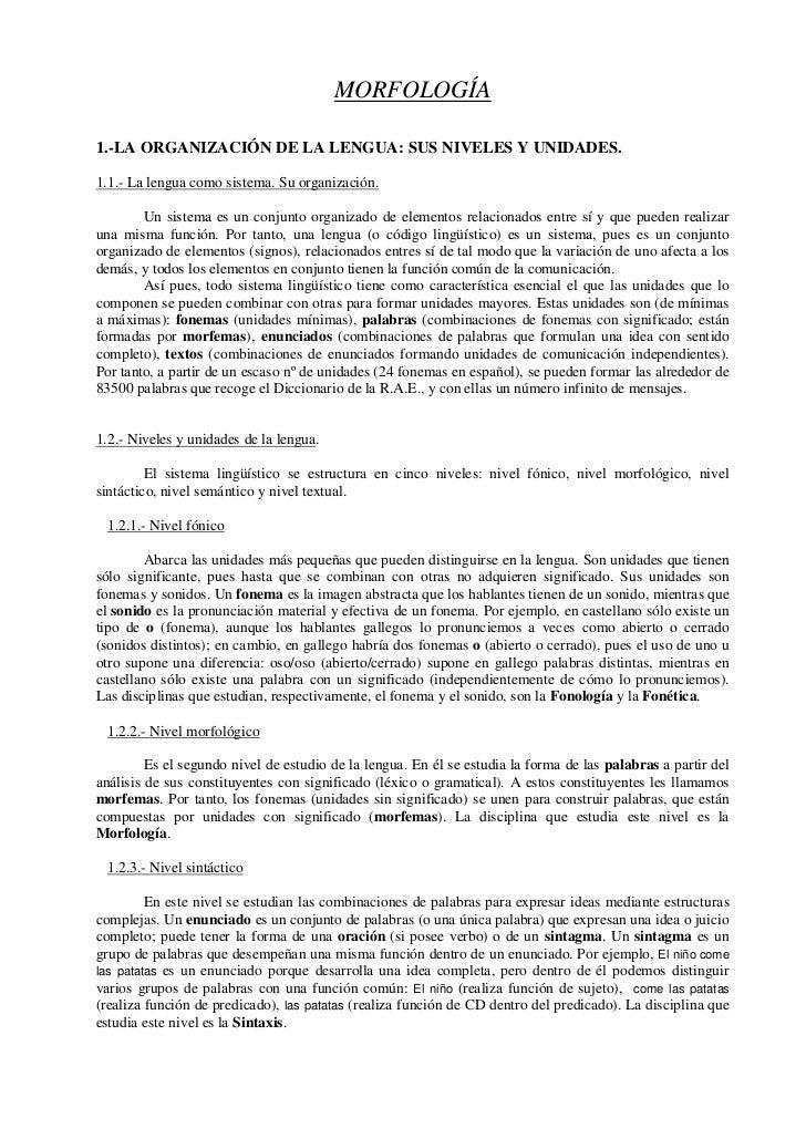 MORFOLOGÍA  1.-LA ORGANIZACIÓN DE LA LENGUA: SUS NIVELES Y UNIDADES.  1.1.- La lengua como sistema. Su organización.      ...
