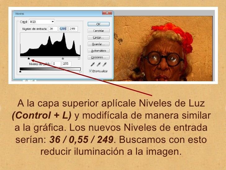 A la capa superior aplícale Niveles de Luz  (Control + L)  y modifícala de manera similar a la gráfica. Los nuevos Niveles...
