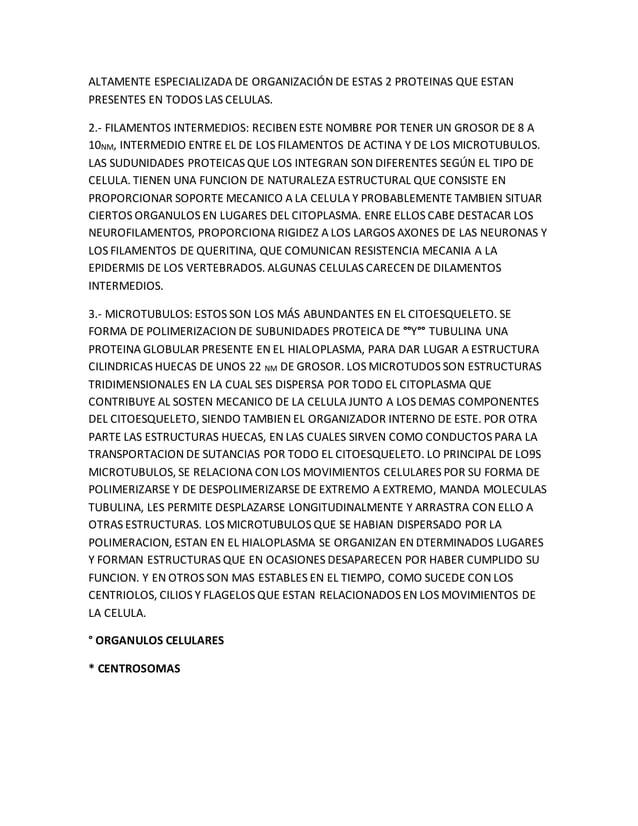 ALTAMENTE ESPECIALIZADA DE ORGANIZACIÓN DE ESTAS 2 PROTEINAS QUE ESTAN PRESENTES EN TODOS LAS CELULAS. 2.- FILAMENTOS INTE...