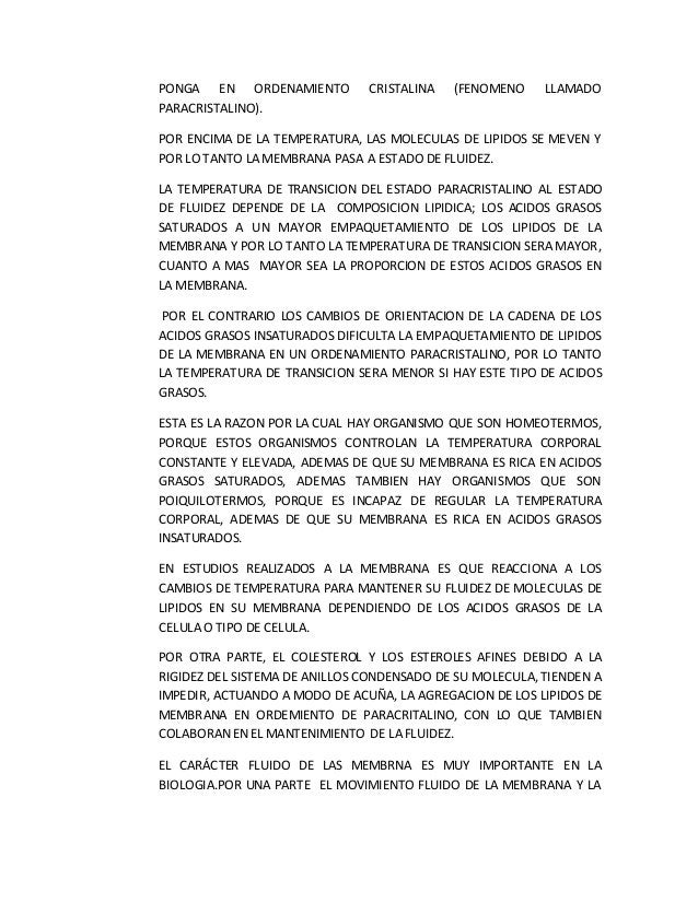PONGA EN ORDENAMIENTO CRISTALINA (FENOMENO LLAMADO PARACRISTALINO). POR ENCIMA DE LA TEMPERATURA, LAS MOLECULAS DE LIPIDOS...