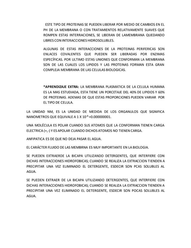 ESTE TIPO DE PROTEINAS SE PUEDEN LIBERAR POR MEDIO DE CAMBIOS EN EL PH DE LA MEMBRANA O CON TRATAMIENTOS RELATIVAMENTE SUA...