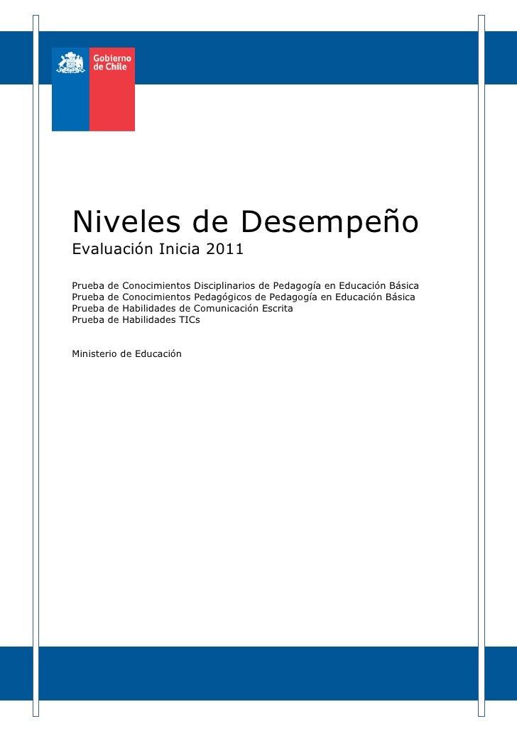 Niveles de DesempeñoEvaluación Inicia 2011Prueba   de   Conocimientos Disciplinarios de Pedagogía en Educación BásicaPrueb...