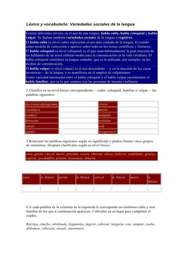 Léxico y vocabulario: Variedades sociales de la lengua   Existen diferentes niveles en el uso de una lengua: habla culta, ...