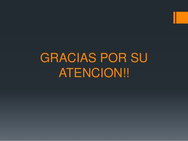 GRACIAS POR SU  ATENCION!!