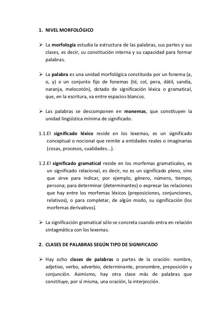 1. NIVEL MORFOLÓGICO La morfología estudia la estructura de las palabras, sus partes y sus  clases, es decir, su constitu...