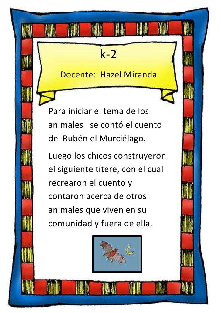 21139147190105Para iniciar el tema de los animales   se contó el cuento de  Rubén el Murciélago.Luego los chicos construye...