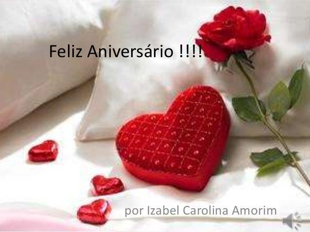 Feliz Aniversário !!!! por Izabel Carolina Amorim