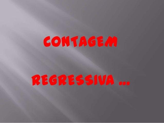 CONTAGEM REGRESSIVA ...