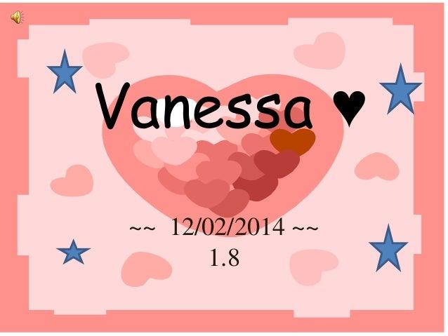 Vanessa ♥ ~~ 12/02/2014 ~~ 1.8