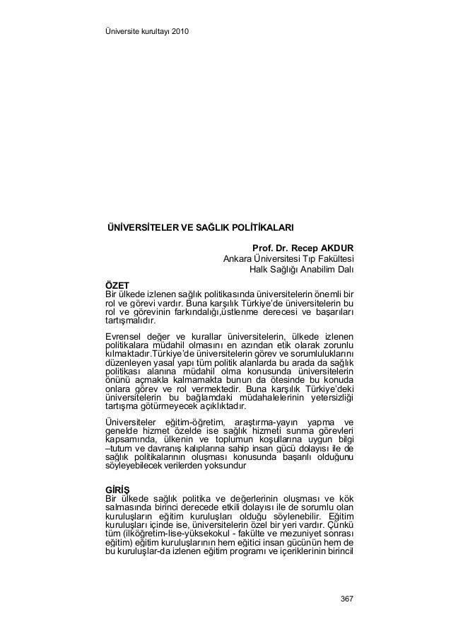 Üniversite kurultayı 2010  ÜNİVERSİTELER VE SAĞLIK POLİTİKALARI  Prof. Dr. Recep AKDUR  Ankara Üniversitesi Tıp Fakültesi ...