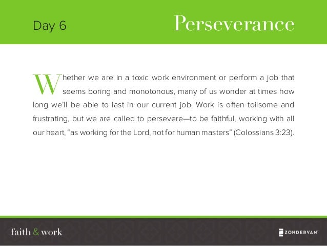 Although we are not always called to remain on our current path, there are times when God calls us to persevere in work th...
