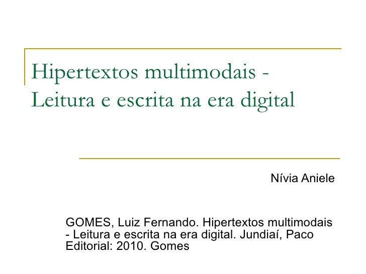 Hipertextos multimodais -Leitura e escrita na era digital                                         Nívia Aniele    GOMES, L...