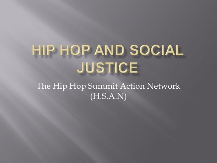 The Hip Hop Summit Action Network (H.S.A.N)