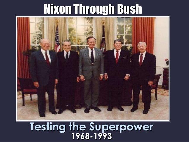 Nixon Through BushTesting the Superpower       1968-1993