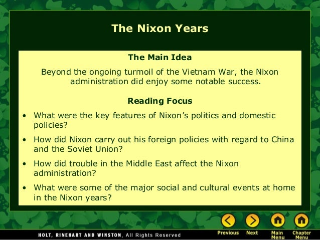 The Nixon Years The Main Idea Beyond the ongoing turmoil of the Vietnam War, the Nixon administration did enjoy some notab...