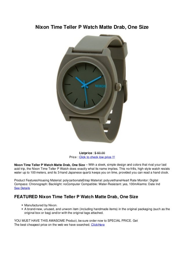 Nixon Time Teller P Watch Matte Drab, One SizeListprice : $ 60.00Price : Click to check low price !!!Nixon Time Teller P W...
