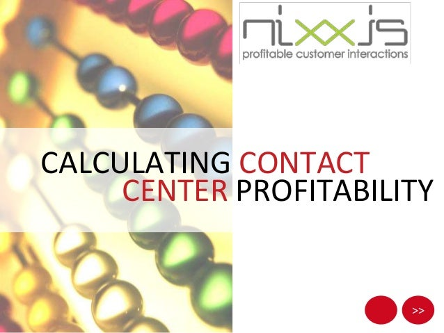 >> CALCULATING CONTACT CENTER PROFITABILITY