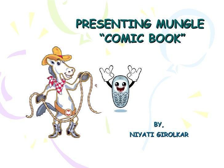 "PRESENTING MUNGLE  ""COMIC BOOK"" BY, NIYATI GIROLKAR"