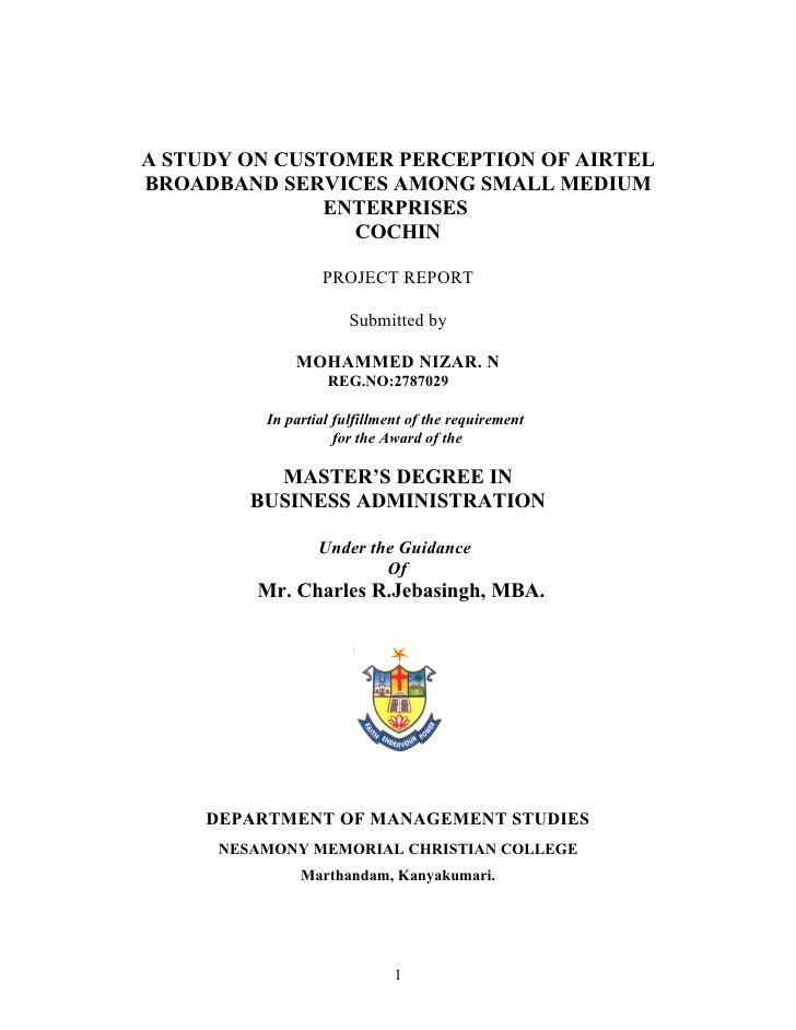 A STUDY ON CUSTOMER PERCEPTION OF AIRTEL BROADBAND SERVICES AMONG SMALL MEDIUM                ENTERPRISES                 ...