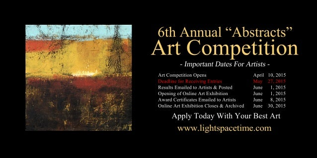 "6thAnnual""Abstracts"" ArtCompetition ArtCompetitionOpens April10,2015 DeadlineforReceivingEntries May 27,2015 ResultsEmaile..."