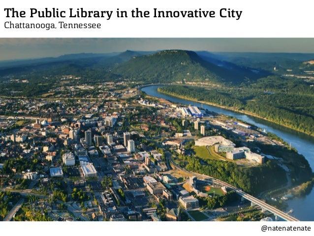 The Public Library in the Innovative City Chattanooga, Tennessee @natenatenate
