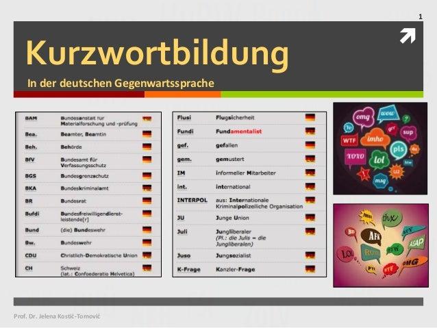 Kurzwortbildung In der deutschen Gegenwartssprache Prof. Dr. Jelena Kostić-Tomović 1