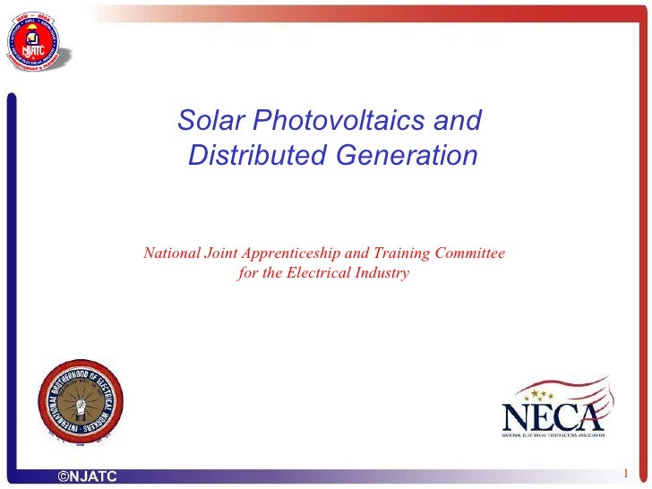 Solar Photovoltaics and  Distributed Generation National Joint Apprenticeship and Training Committee for the Electrical In...