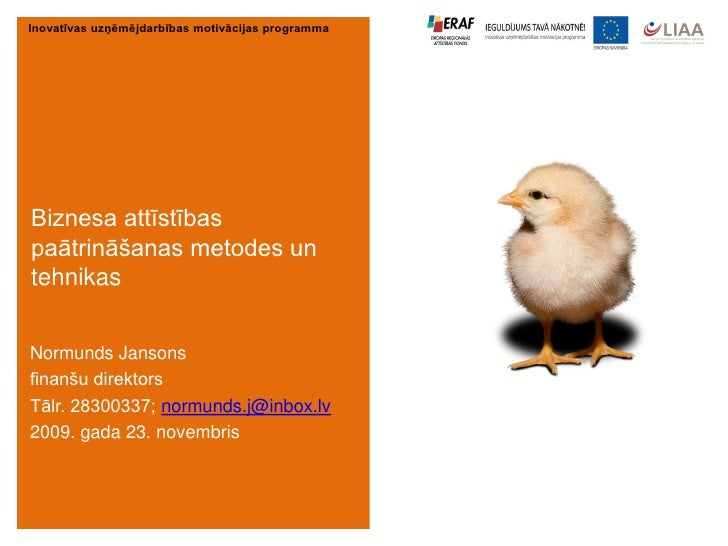Inovatīvas uzņēmējdarbības motivācijas programma     Biznesa attīstības paātrināšanas metodes un tehnikas   Normunds Janso...