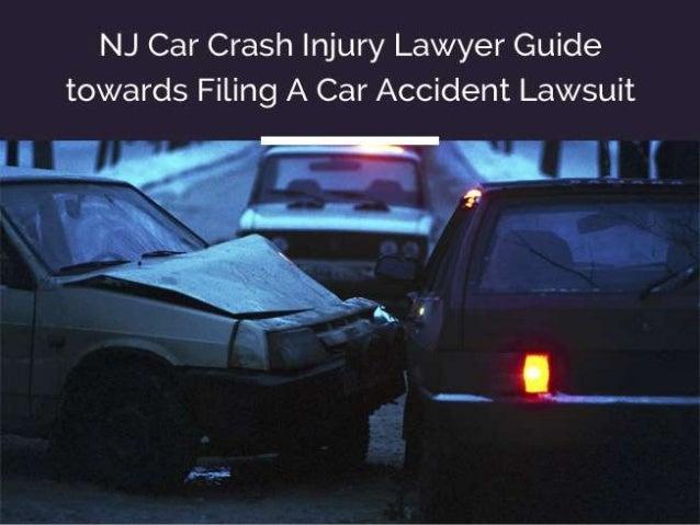 NJ Car Crash Injury Lawyer Guide towards Filing A Car
