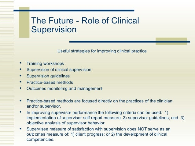 continuous quality improvement 51 the future role of clinical supervision