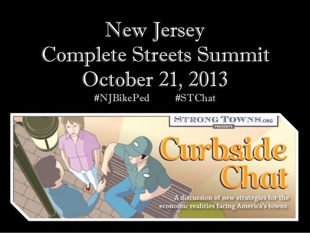 New Jersey Complete Streets Summit October 21, 2013 #NJBikePed  #STChat