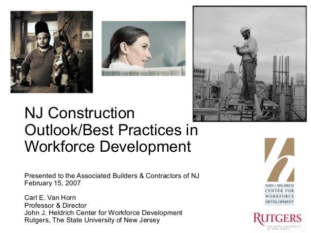 1NJ ConstructionOutlook/Best Practices inWorkforce DevelopmentPresented to the Associated Builders & Contractors of NJFebr...