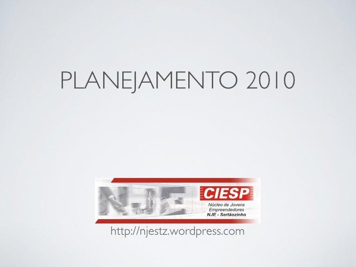 PLANEJAMENTO 2010        http://njestz.wordpress.com