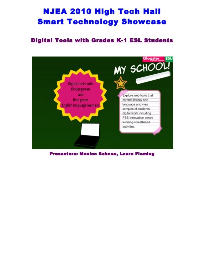 NJEA 2010 High Tech Hall Smart Technology Showcase Digital Tools with Grades K-1 ESL Students Presenters: Monica Schnee, L...