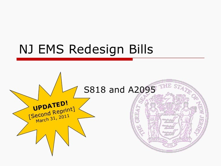 NJ EMS Redesign Bills S818 and A2095 UPDATED! [Second Reprint] March 31, 2011
