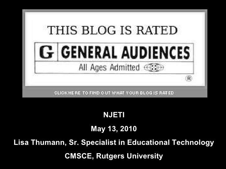 NJETI May 13, 2010 Lisa Thumann, Sr. Specialist in Educational Technology CMSCE, Rutgers University