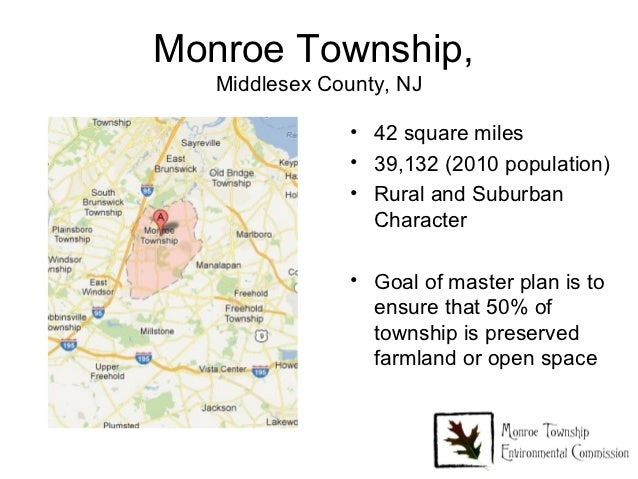 Monroe Township,   Middlesex County, NJ                • 42 square miles                • 39,132 (2010 population)        ...
