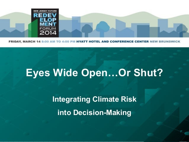 Eyes Wide Open…Or Shut? Integrating Climate Risk into Decision-Making